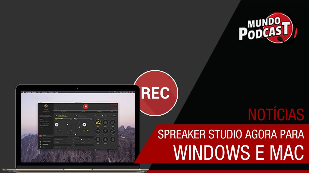 Spreaker Studio agora para Windows e Mac