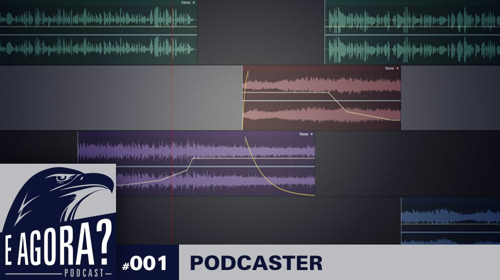 E Agora, Podcaster? – #1