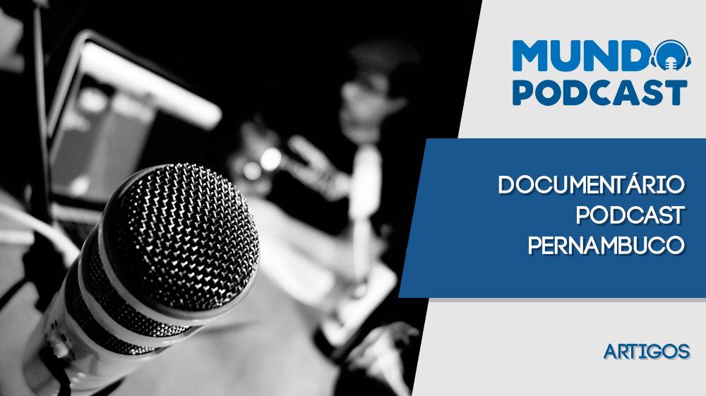 Documentário Podcast PE – #DiadoPodcast