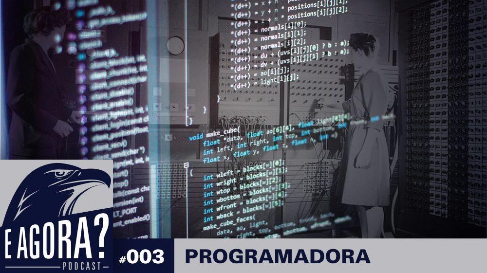 E Agora, Programadora? – #3