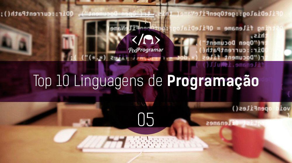 PodProgramar #5 – Top 10 Linguagens de programação