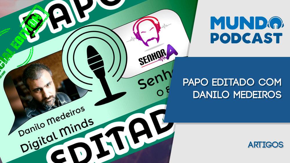 Entrevista com Danilo Medeiros, 1º podcaster do Brasil