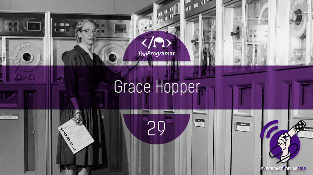 PodProgramar #29 – Grace Hopper