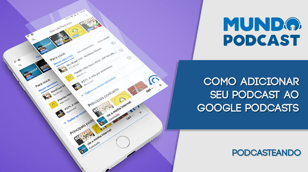 Como adicionar seu podcast ao Google Podcasts