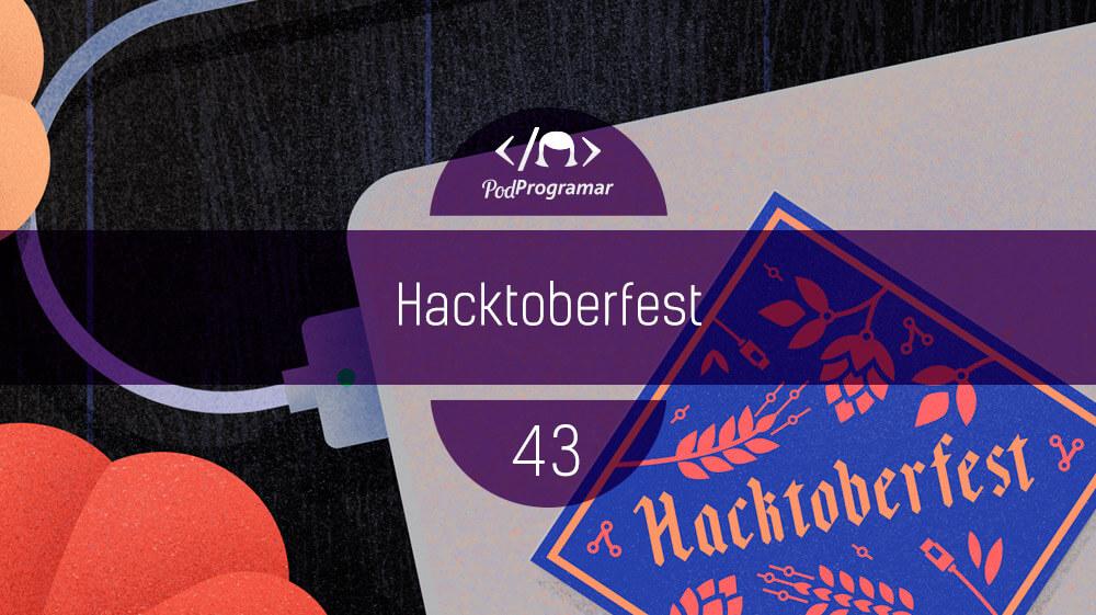 PodProgramar #43 – Hacktoberfest