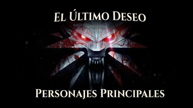 ultimo deseo personajes the witcher