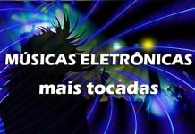 músicas eletrônicas mais tocadas