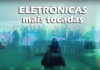 Top 10 músicas eletrônicas mais tocadas