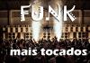Top 10 músicas funk mais tocadas