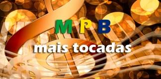 Top 10 músicas de MPB mais tocadas