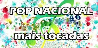 Top 10 músicas de Pop Nacional mais tocadas