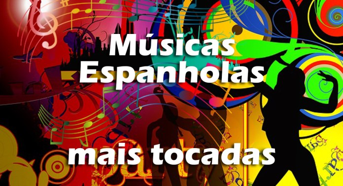 Músicas Espanholas Mais Tocadas