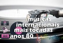 Top 50 músicas internacionais mais tocadas nos anos 80