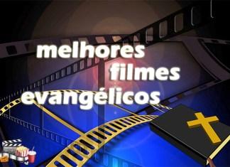 Top 10 melhores filmes evangélicos