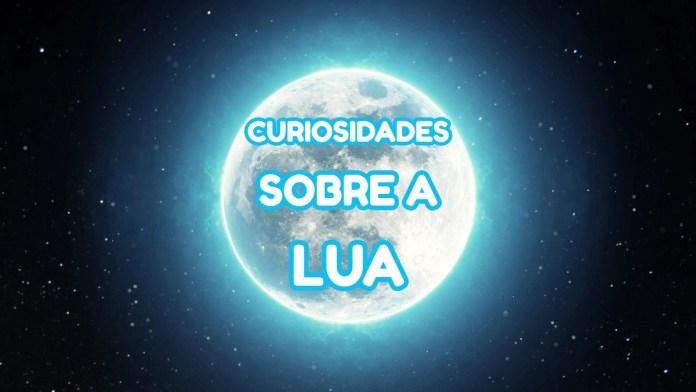 Top 10 curiosidades sobre a Lua