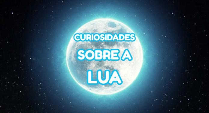 Curiosidades sobre a Lua