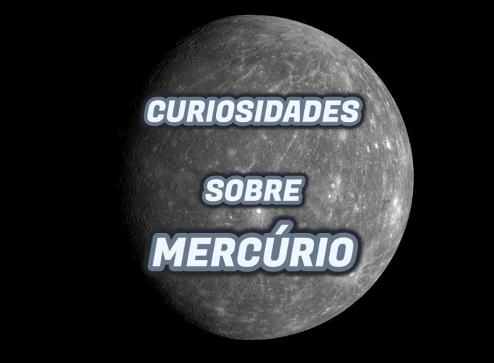 Top 10 curiosidades sobre Mercúrio