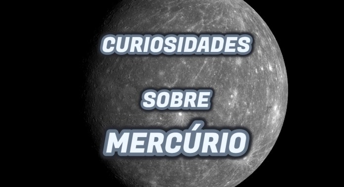Curiosidades sobre Mercúrio