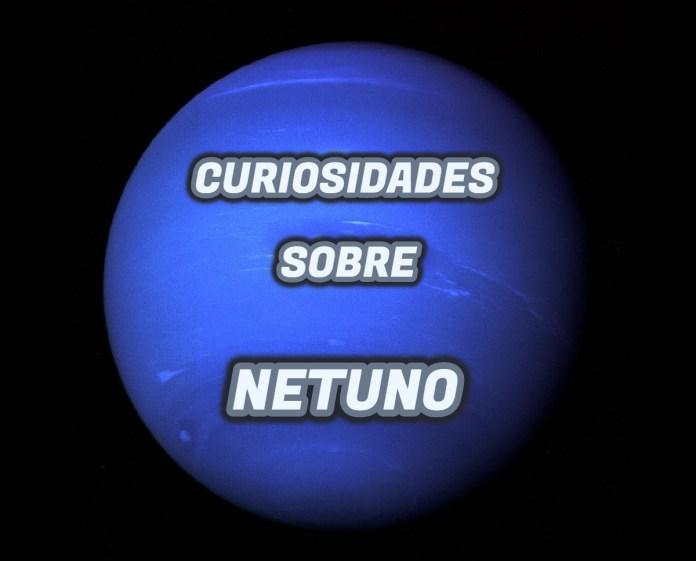 Top 10 curiosidades sobre Netuno