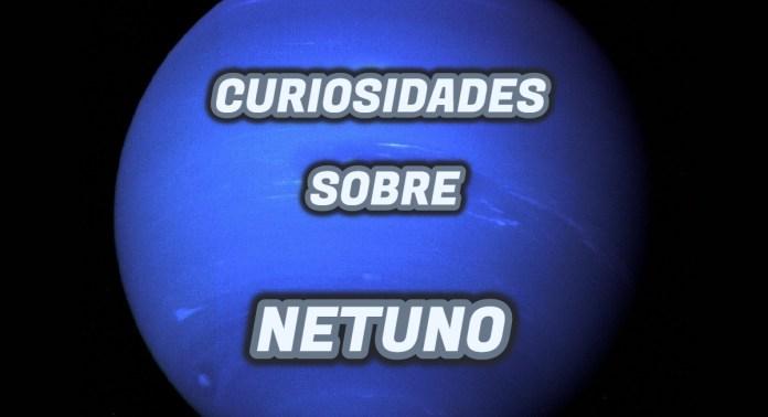 Curiosidades sobre Netuno