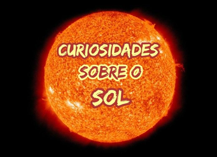 Top 10 curiosidades sobre o Sol