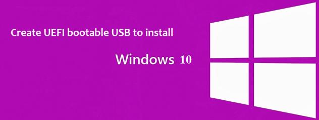 Как создать загрузочный USB-накопитель с UEFI для Windows 10