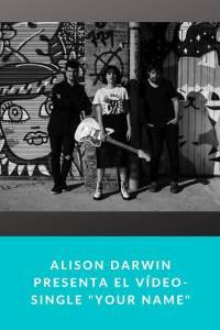 """Alison Darwin estrena nuevo Vídeo-Single """"Your Name"""""""