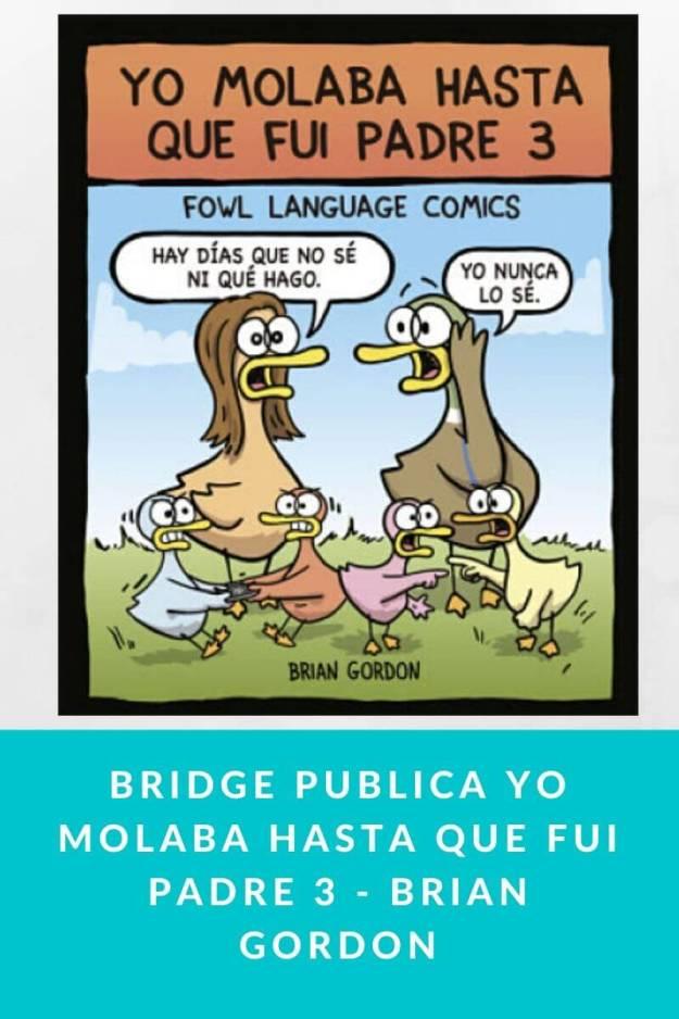 Bridge publica Yo molaba hasta que fui padre 3 – Brian Gordon