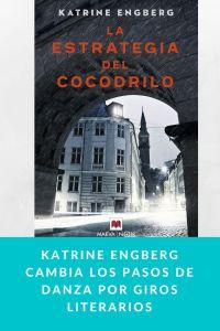 Katrine Engberg cambia los pasos de danza por giros literarios