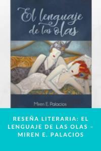 Reseña literaria: El lenguaje de las olas – Miren E. Palacios