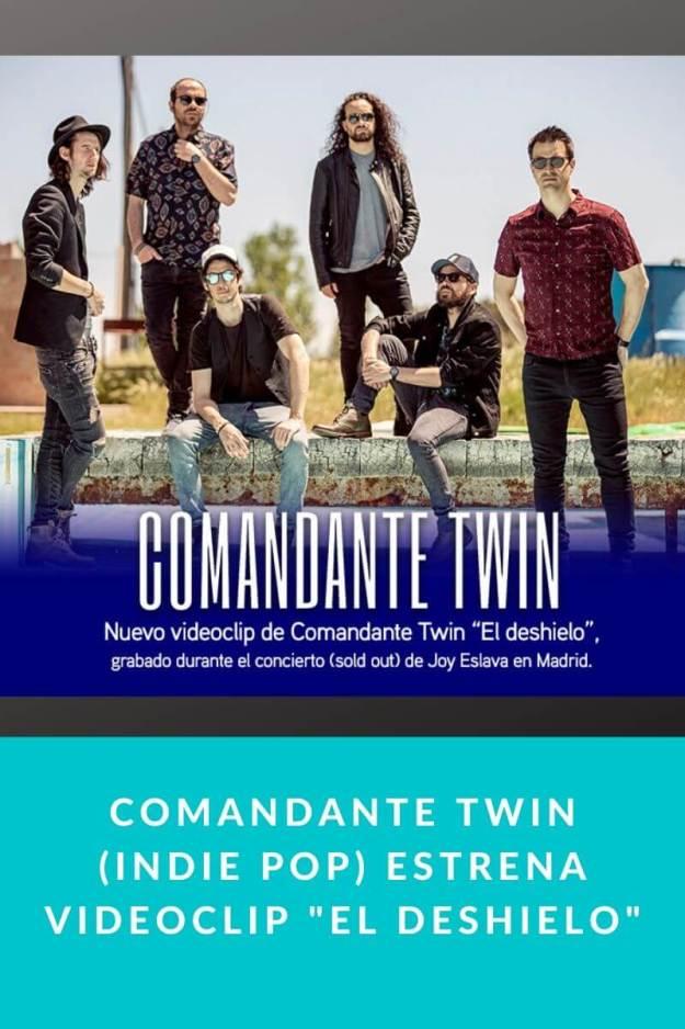 Comandante Twin (Indie Pop) estrena videoclip «El Deshielo»