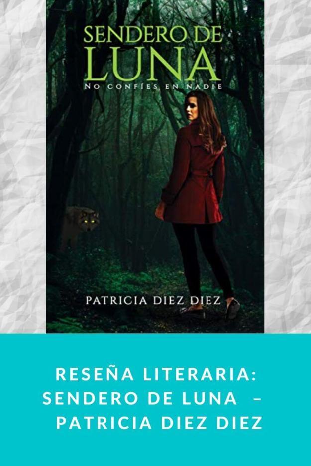 Reseña literaria: Sendero de Luna  –  Patricia Diez Diez