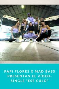 "Papi Flores X Mad Bass presentan el Vídeo-Single ""Ese Culo"""