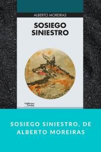 Sosiego siniestro, de Alberto Moreiras