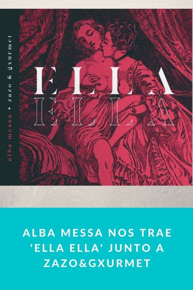 ALBA MESSA nos trae 'Ella Ella' junto a Zazo&Gxurmet