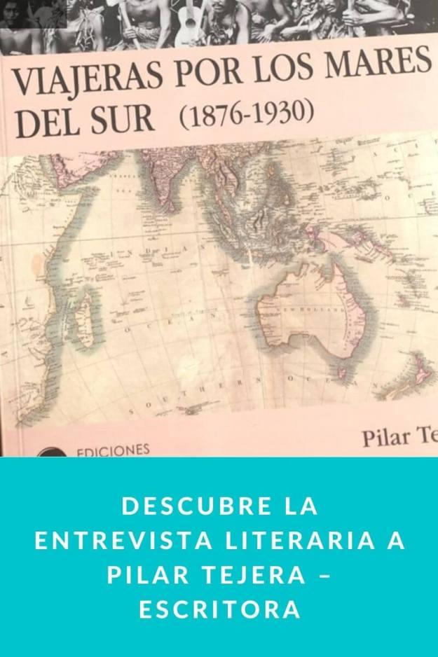Descubre la entrevista literaria a Pilar Tejera – Escritora