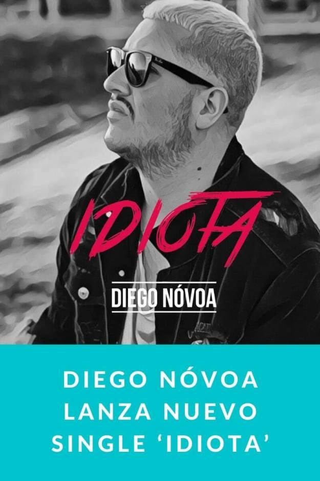 Diego Nóvoa lanza nuevo single 'Idiota'