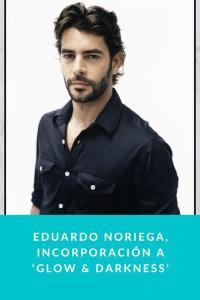 Eduardo Noriega, incorporación a 'Glow & Darkness'