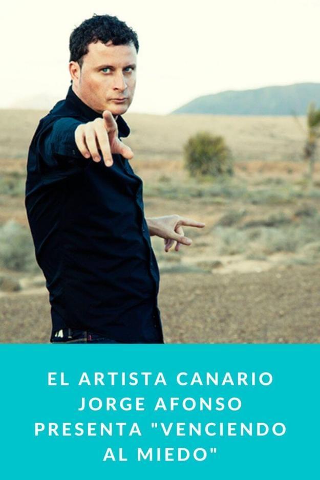 El artista canario Jorge Afonso presenta «Venciendo al Miedo»