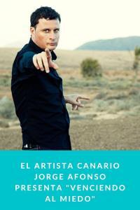 """El artista canario Jorge Afonso presenta """"Venciendo al Miedo"""""""