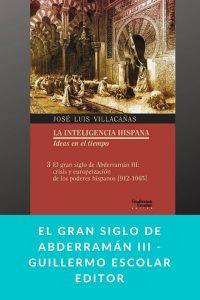 El gran siglo de Abderramán III - Guillermo Escolar Editor