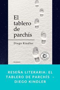 Reseña literaria: El tablero de parchís  – Diego Kindler