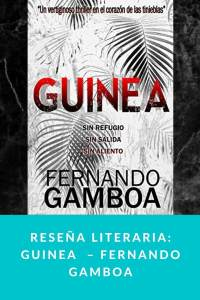 Reseña literaria: Guinea  – Fernando Gamboa