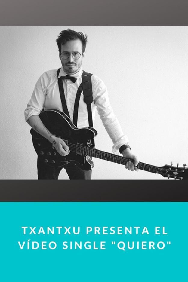 Txantxu presenta el Vídeo Single «Quiero»