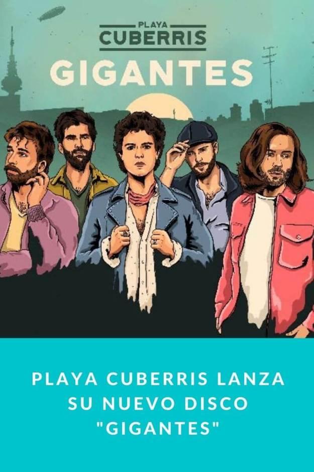 Playa Cuberris lanza su nuevo disco «Gigantes»