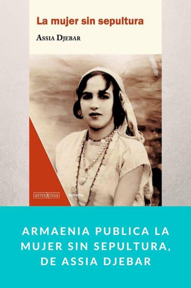 Armaenia publica La mujer sin sepultura, de Assia Djebar