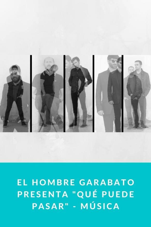 El Hombre Garabato presenta «Qué puede pasar» – Música