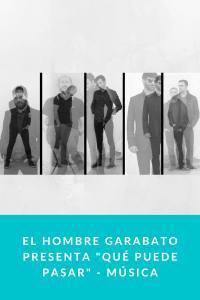 """El Hombre Garabato presenta """"Qué puede pasar"""" - Música"""
