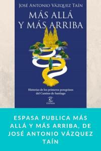 Espasa publica Más allá y más arriba, de José Antonio Vázquez Taín