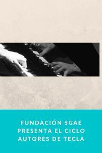 Fundación SGAE presenta el ciclo Autores de tecla